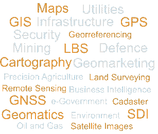 GIS, Land Surveying, Cartography, Maps, Remote Sensing, GNSS, GPS, Satellite Images, SDI, Geomatics, LBS, Cadaster, Georreferencing, Environment, Defence, Security, Business Intelligence, Utilities, Infrastructure, e-Government, Precision Agriculture, Oil and Gas, Mining, Geomarketing