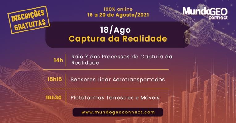 Destaques e replay do terceiro dia do MundoGEO Connect 2021: Captura da Realidade