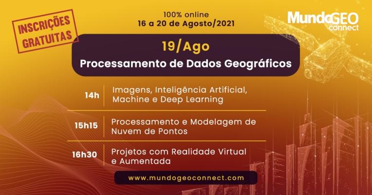 Destaques e replay do quarto dia do MundoGEO Connect 2021: Processamento e Disponibilização de Dados Geográficos