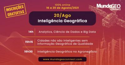 Destaques e replay do quinto e último dia de MundoGEO Connect 2021: Inteligência Geográfica na Tomada de Decisão